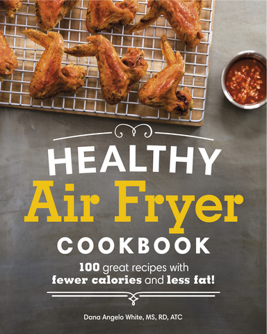 Healthy Air Fryer Cookbook 100 Great Recipes with Fewer Calories and Less Fat True Pdf