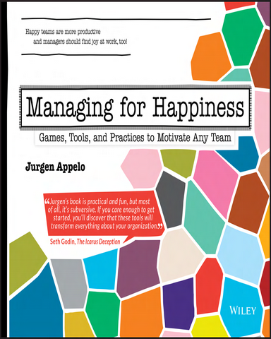 Managing.for.Happiness.Games.Tools.and.Practices.to.Motivate.Any.Team