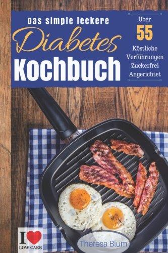 Blum, Theresa - Das simple leckere Diabetes Kochbuch