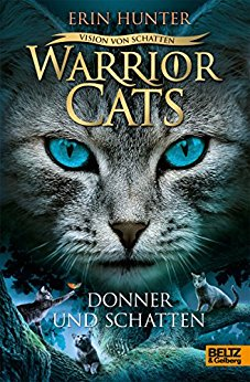 Hunter, Erin - Warrior Cats Staffel 6 - Vision von Schatten 02 - Donner und Schatten
