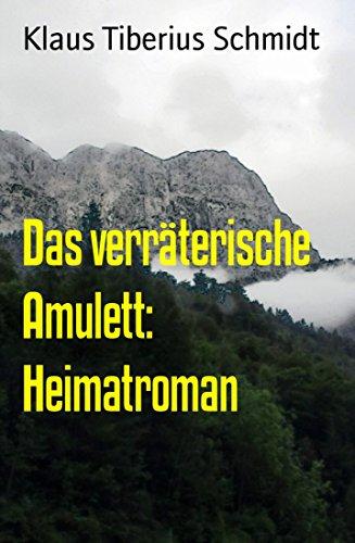 Schmidt, Klaus Tiberius - Das verraeterische Amulett