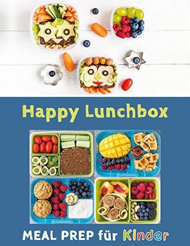 Pichl, Veronika - Meal Prep fuer Kinder - Gesunde Pausenbrote, Lunch- und Snackboxen vorbereiten