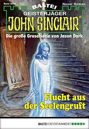 John Sinclair 2041 - Flucht aus der Seelengruft - Wolfe & Albertsen