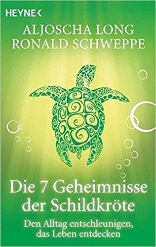 Buch Cover für Die 7 Geheimnisse der Schildkröte. Den Alltag entschleunigen, das Leben entdecken