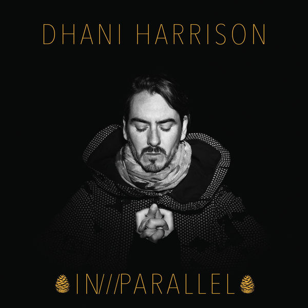 Dhani Harrison - IN///PARALLEL (2017)