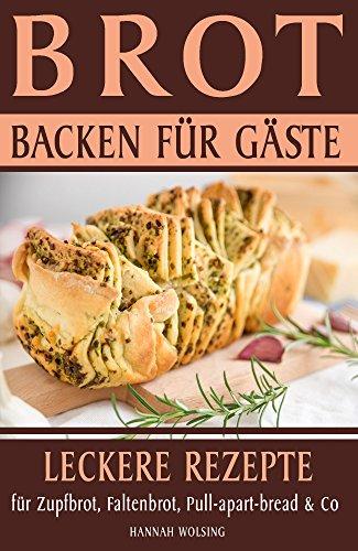 Wolsing, Hannah - Brot backen fuer Gaeste