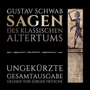 Gustav Schwab Sagen des klassischen Altertums Ungekuerzte Gesamtausgabe