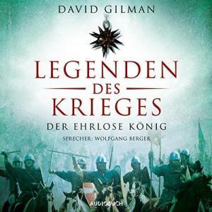 David Gilman Thomas Blackstone Band 02 Legenden des Krieges Der ehrlose Koenig ungekuerzt