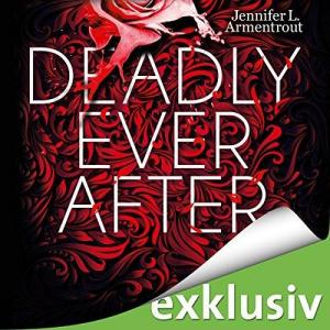Jennifer L Armentrout Deadly Ever After ungekuerzt