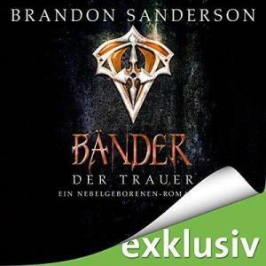 Brandon Sanderson Mistborn 6 Baender der Trauer ungekuerzt