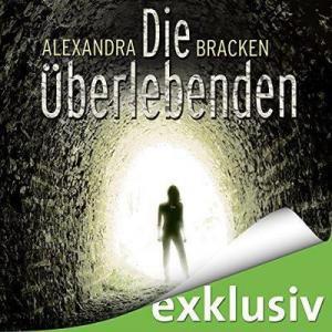 Alexandra Bracken Die Ueberlebenden 1 Die Ueberlebenden ungekuerzt