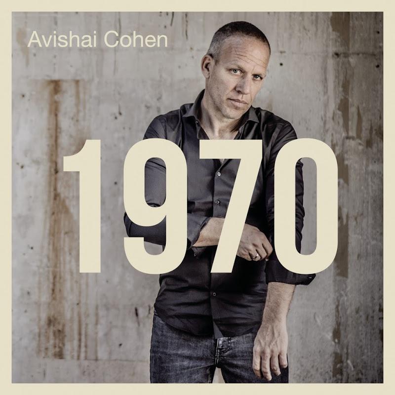 Avishai Cohen - 1970 (2017)