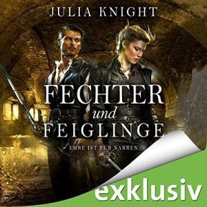 Julia Knight Die Gilde der Duellanten Band 03 Fechter und Feiglinge Ehre ist fuer Narren ungekuerzt
