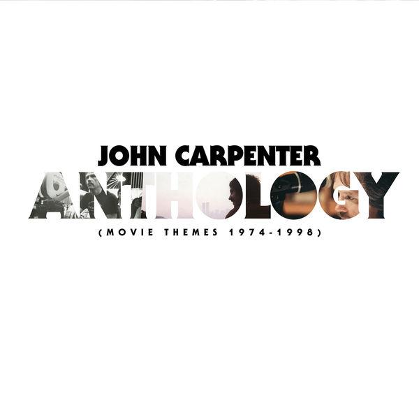 John Carpenter - Anthology (Movie Themes 1974-1998) (2017)
