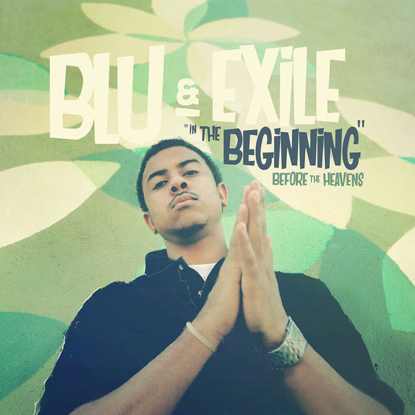 Blu & Exile - In the Beginning: Before the Heavens (2017)