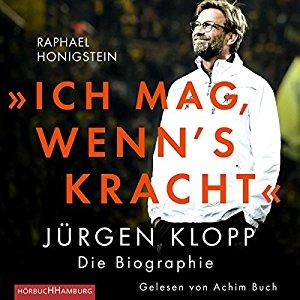 """Hörbuch Cover """"Ich mag, wenn's kracht"""": Jürgen Klopp. Die Biographie by Raphael Honigstein"""