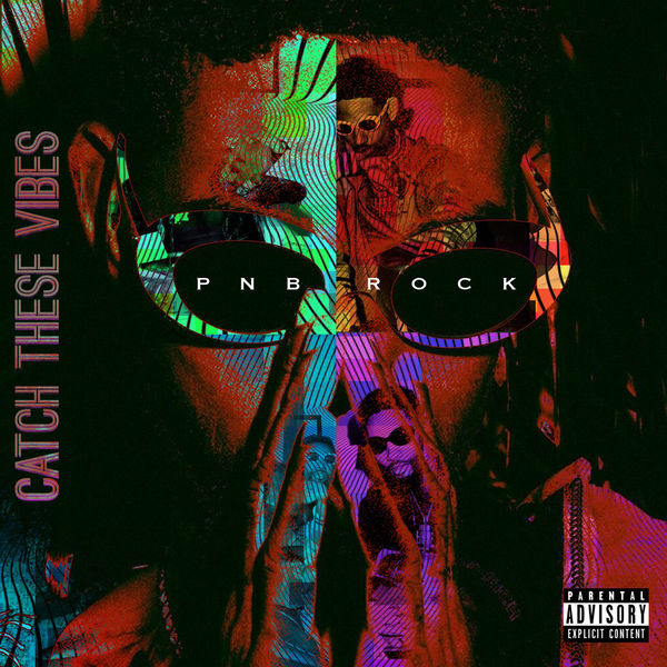 PnB Rock - Catch These Vibes (2017)