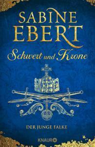 Sabine Ebert Schwert und Krone Der junge Falke