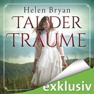 Helen Bryan Tal der Traeume ungekuerzt