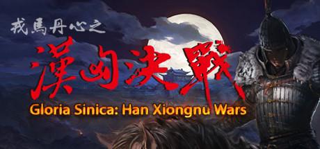 Gloria Sinica Han Xiongnu Wars-Skidrow