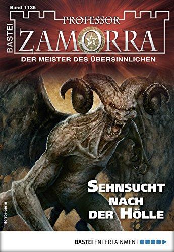 Professor Zamorra 1135 - Sehnsucht nach der Hoelle - Schwichtenberg, Thilo