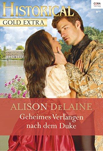 DeLaine, Alison - Historical Gold Extra 100 - Geheimes Verlangen nach dem Duke