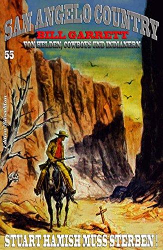 San Angelo Country 55 - Stuaart Hamish muss sterben!
