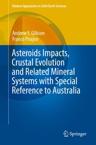 : Asteroids Impacts Crustal Evolution and Related Mineral Systems with Special Reference to Australia