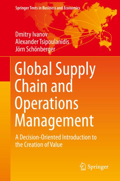 : Global Supply Chain and Operations Management A Decision Oriented Introduction to the Creation of Value