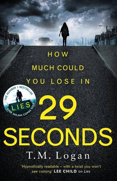 : 29 Seconds From the author of Lies You will not put this thriller down until the final astonishing twist