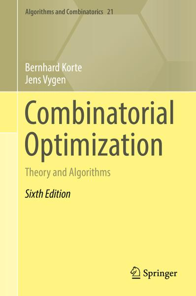 : Combinatorial Optimization Theory and Algorithms Sixth Edition