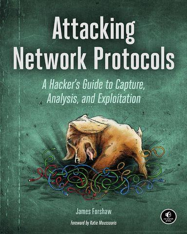 : Attacking Network Protocols A Hackers Guide to Capture Analysis an