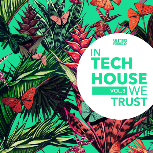 In Tech House We Trust Vol. 3 (2018)