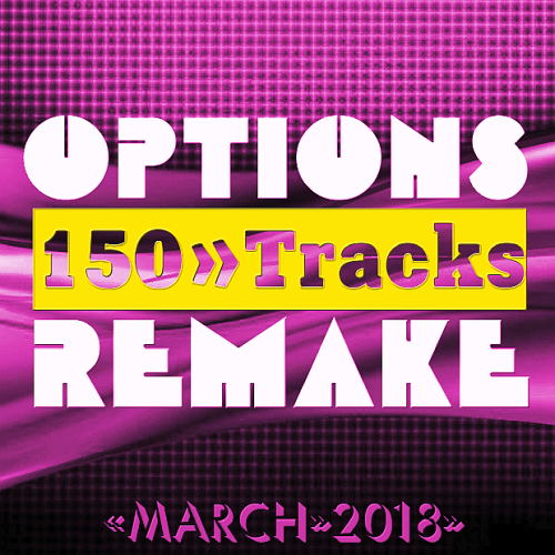 Options Remake 150 Tracks March (2018)