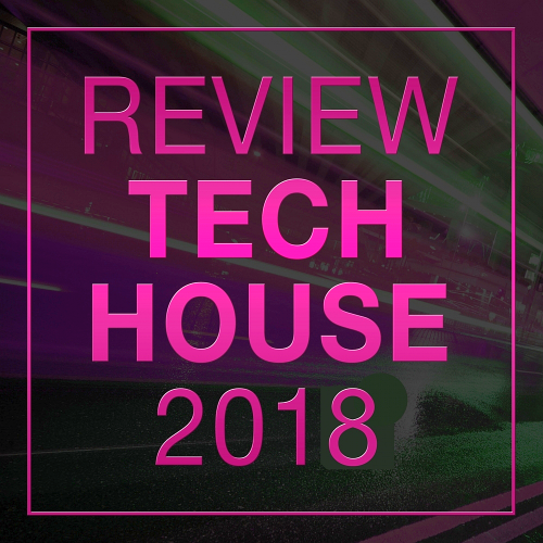 Review: Tech House (2018)