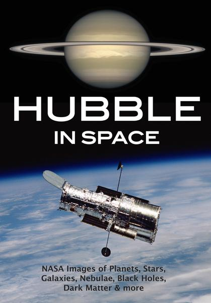 download Hubble in Space NASA Images of Planets Stars Galaxies Nebulä Black Holes Dark Matter und More