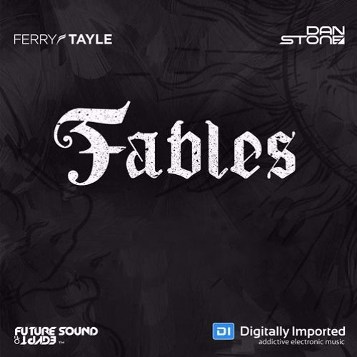 Ferry Tayle & Dan Stone - Fables 043 (2018-04-24)
