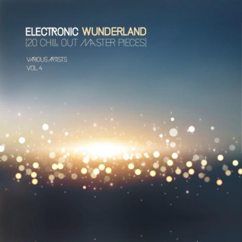 Electronic Wunderland, Vol. 4 (20 Chill out Master Pieces) (2018)