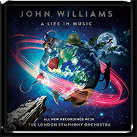 London Symphony Orchestra & Gavin Greenaway - John Williams A Life In Music (2018)
