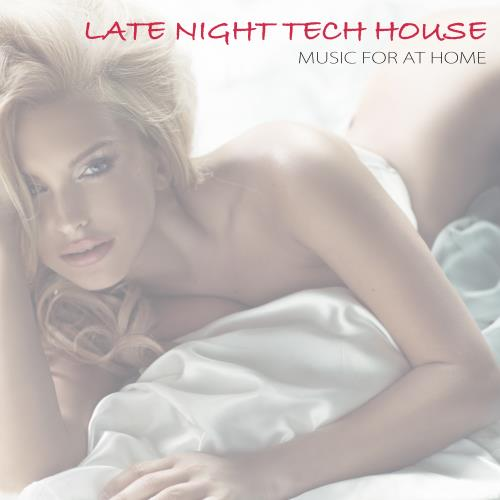 Late Night Tech House: Music For At Home (2018)