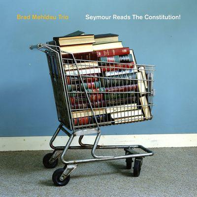 download Brad.Mehldau.Trio.-.Seymour.Reads.The.Constitution!.(2018).