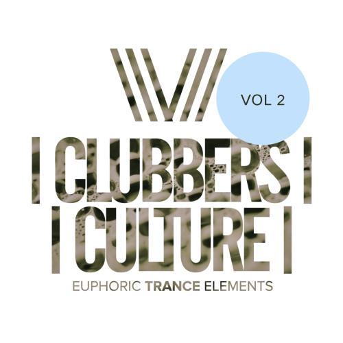 Clubbers Culture: Euphoric Trance Elements Vol 2 (2018)