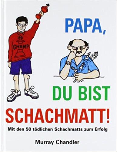 Murray Chandler - Papa- Du bist schachmatt