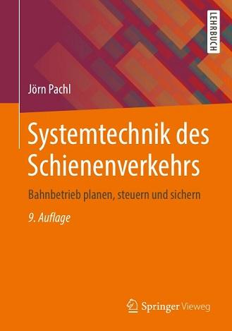 Jörn Pachl - Systemtechnik des Schienenverkehrs- 9 Auflage