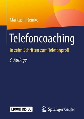 Markus I. Reinke - Telefoncoaching- In zehn Schritten zum Telefonprofi