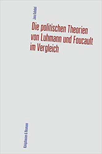 Jana Kabobel - Die politischen Theorien von Luhmann und Foucault im Vergleich