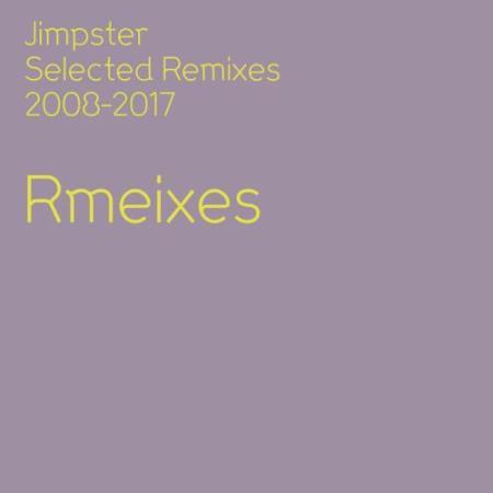 Jimpster Selected Remixes 2008-2017 (2018)