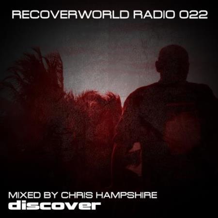 Recoverworld Radio 022 (Mixed by Chris Hampshire) (2018)