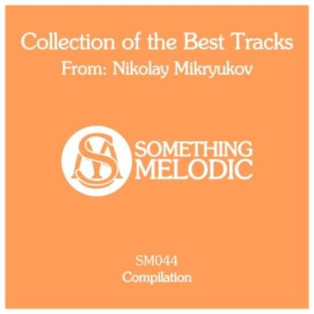 Nikolay Mikryukov - Collection Of The Best Tracks From: Nikolay Mikryukov (2018)