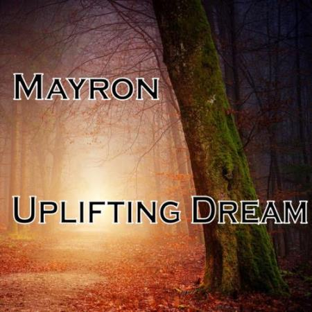 Mayron - Uplifting Dream (2018)